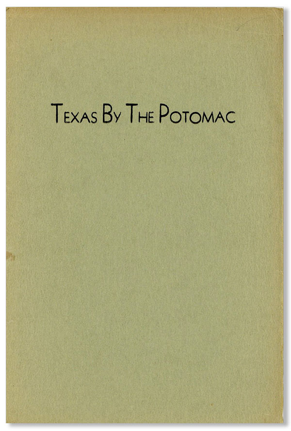 Texas by the Potomac [Limited Edition]. Jonathan Titulescu FOGARTY, James T. Farrell.