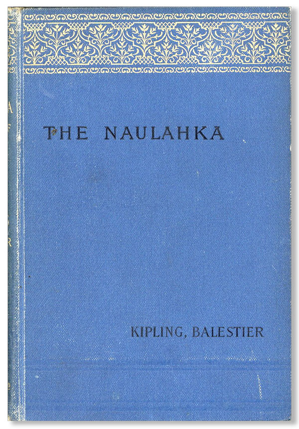 The Naulahka: A Story of West and East. Rudyard KIPLING, Wolcott Balestier.