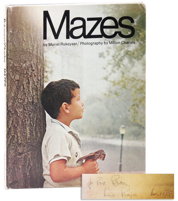 Mazes [Signed & Inscribed]. Muriel RUKEYSER, photos Milton Charles.