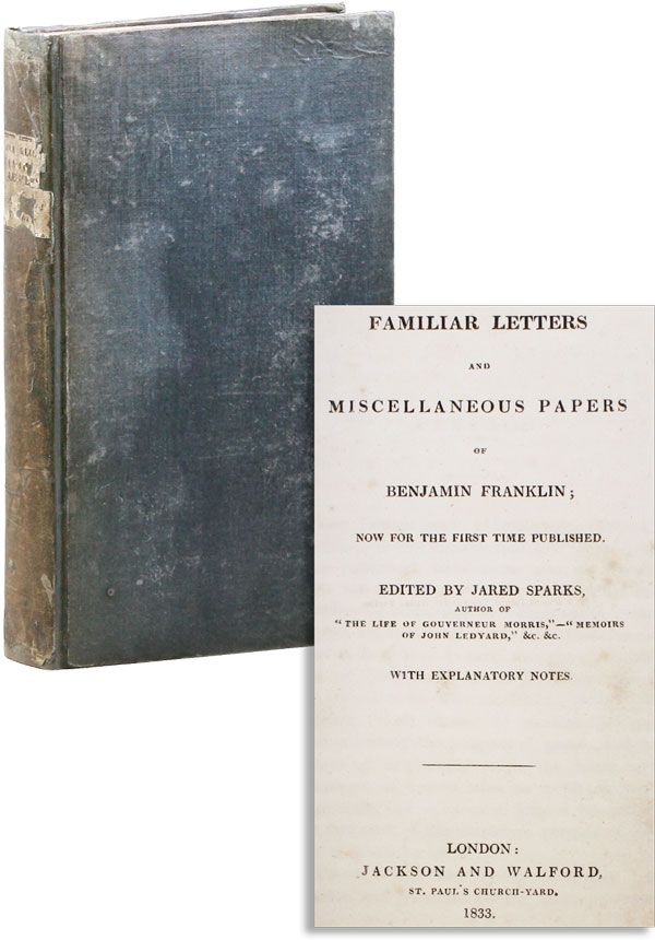 Familiar Letters and Miscellaneous Papers. Benjamin FRANKLIN, ed Jared Sparks.