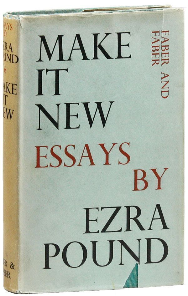 Make It New: Essays. Ezra POUND.