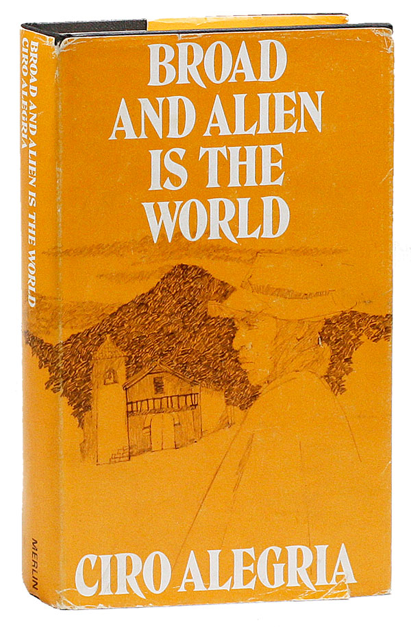 Broad and Alien Is the World...Translated from the Spanish by Harriet de Onís. Ciro ALEGRÍA.