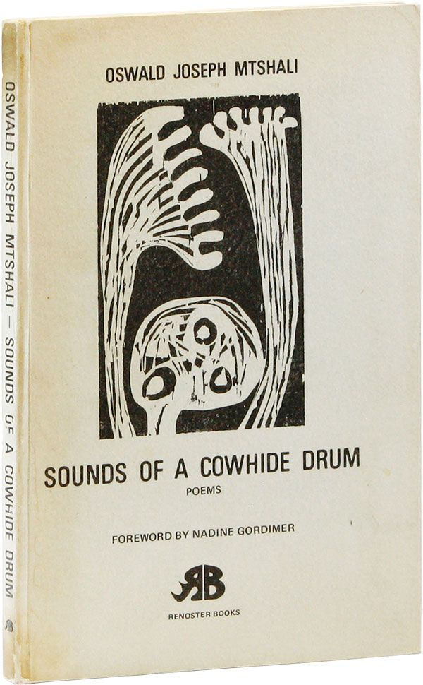 Sounds of a Cowhide Drum: Poems [Signed Bookplate Laid in]. Oswald Joseph MTSHALI, foreword Nadine Gordimer.