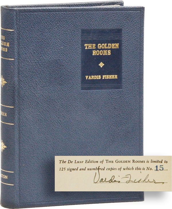 The Golden Rooms [Limited Edition, Signed]. Vardis FISHER.