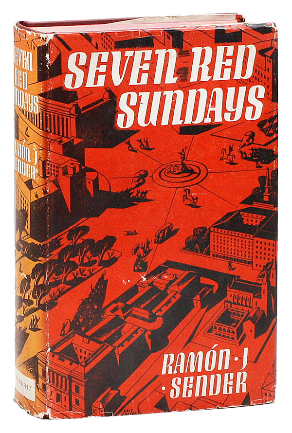 Seven Red Sundays. Ramón J. SENDER, Sir Peter Chalmers Mitchell, novel, translation.