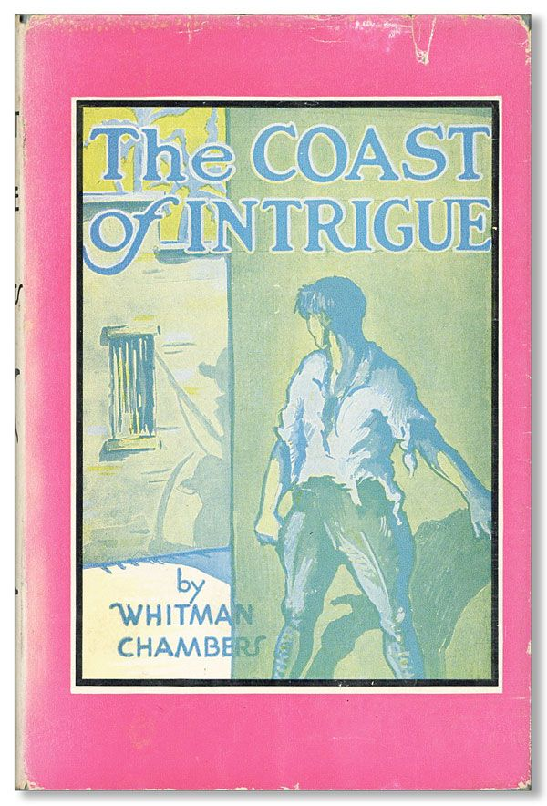 The Coast of Intrigue. Whitman CHAMBERS.