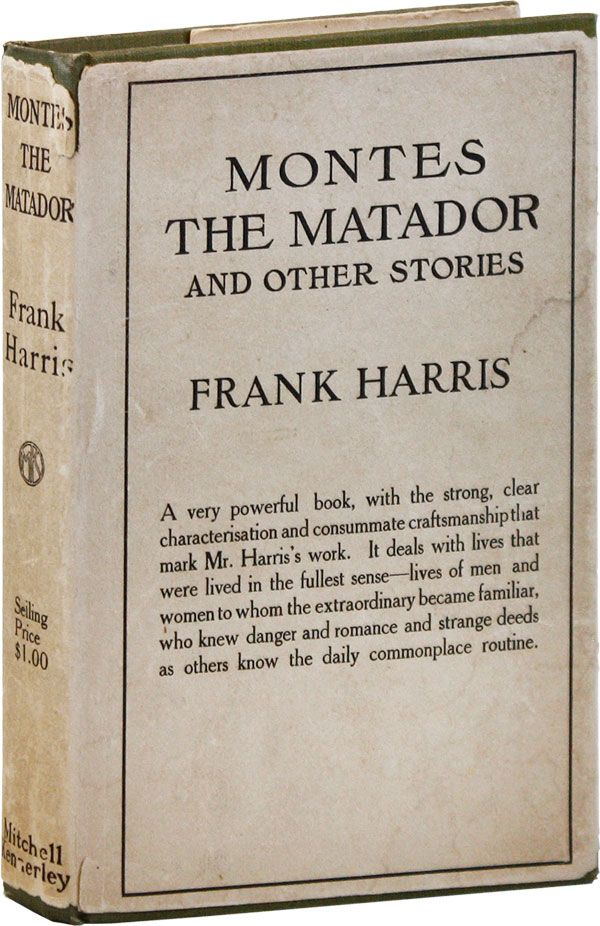 Montes the Matador and Other Stories. Frank HARRIS.