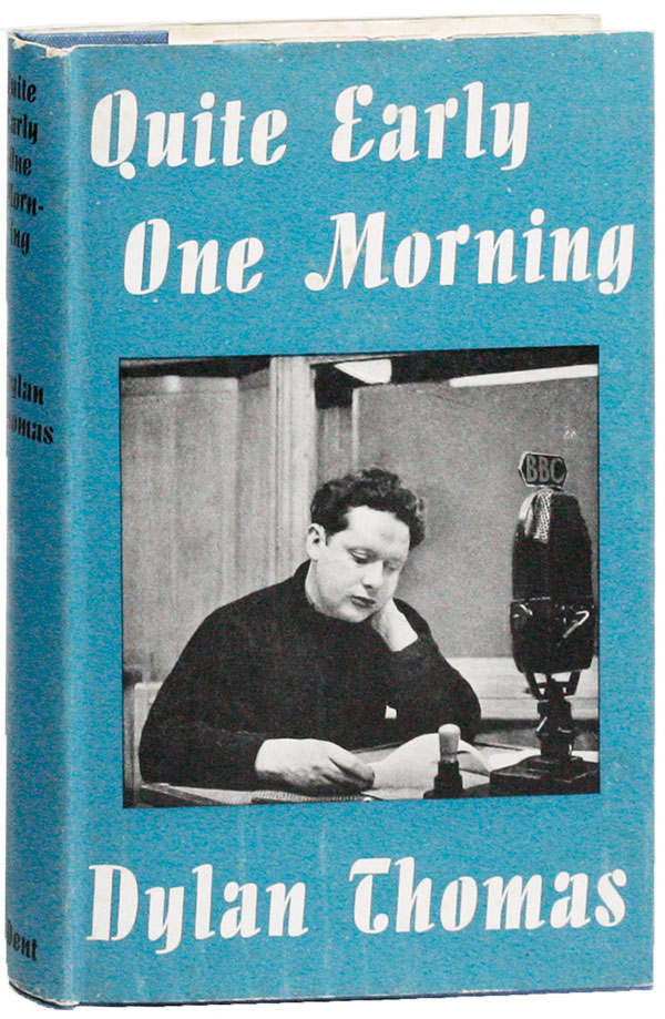 Quite Early One Morning: Broadcasts. Dylan THOMAS.
