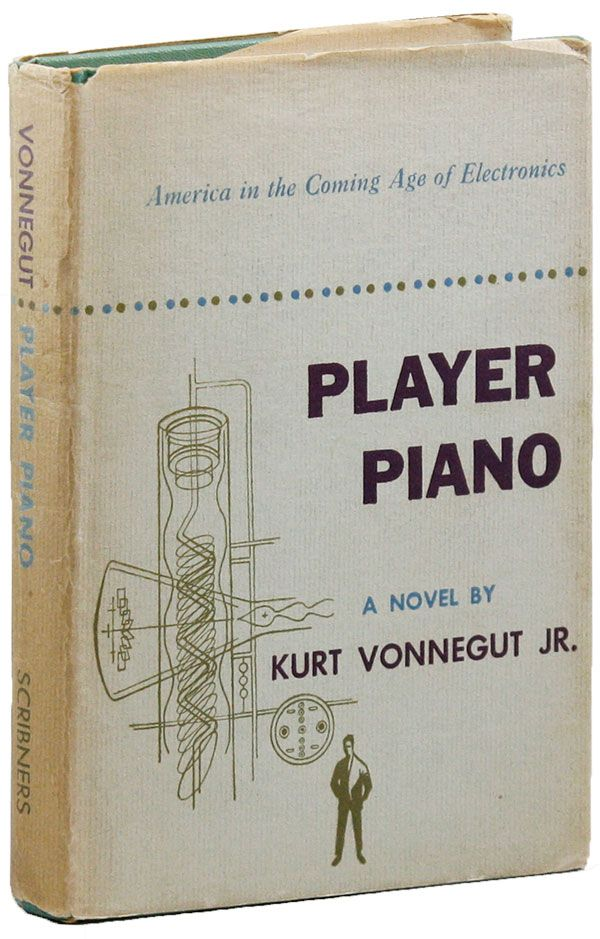 Player Piano [With Signed Bookplate Laid In]. JR. Kurt VONNEGUT.
