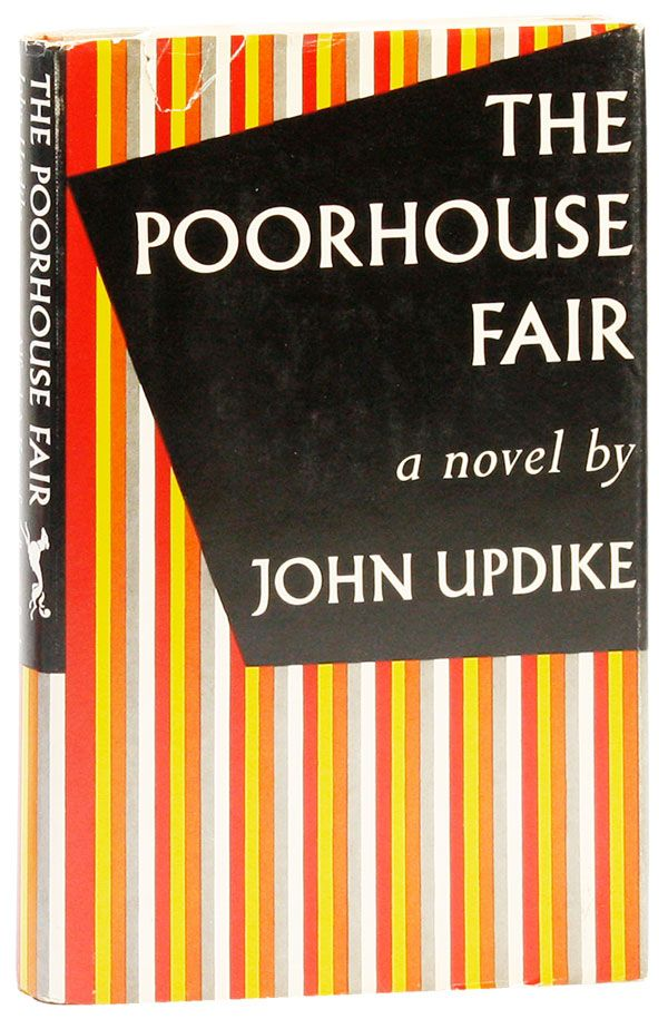 The Poorhouse Fair [Signed Bookplate Laid in]. John UPDIKE.