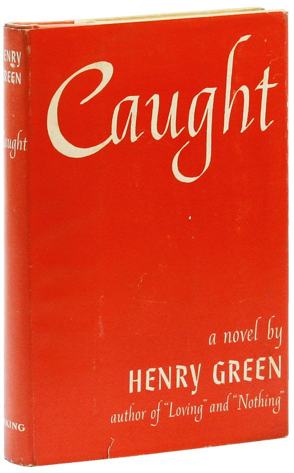 Caught: A Novel. Henry GREEN.