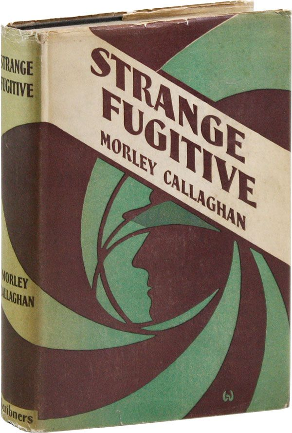Strange Fugitive [Review Copy]. Morley CALLAGHAN.