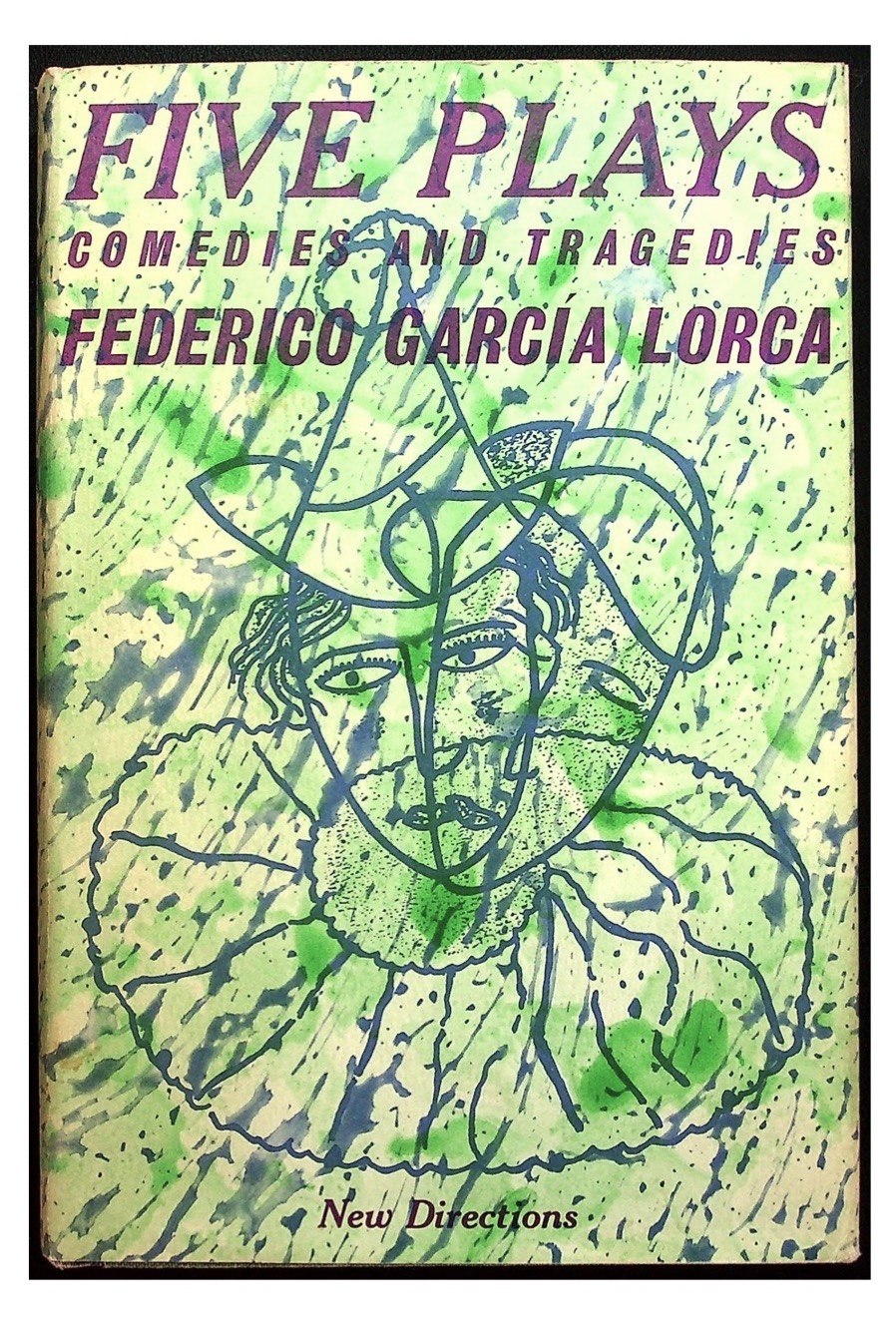 Five Plays, Comedies and Tragicomedies. Translated by James Graham-Lujan and Richard L. O'Connell. Federico García LORCA.