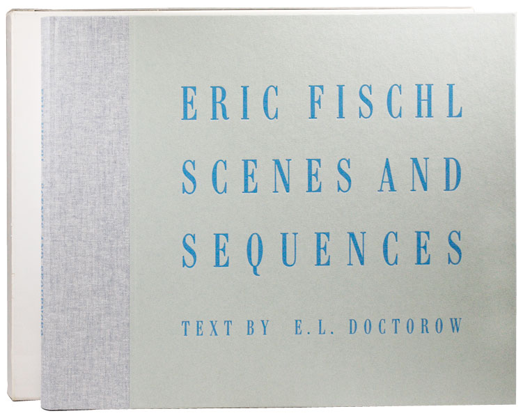 Scenes and Sequences: Fifty Eight Monotypes. Text by E.L. Doctorow. Eric FISCHL, text E L. Doctorow.