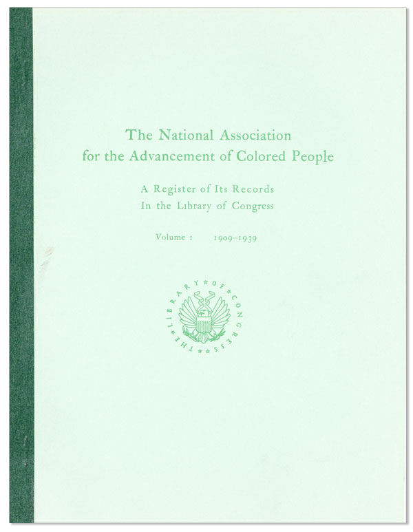 The National Association for the Advancement of Colored People: A Register of its Records in the Library of Congress. Volume I: 1909-1939. NAACP.