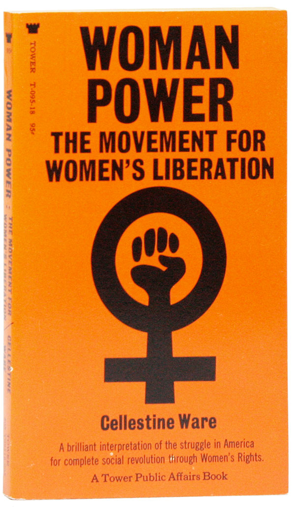 Woman Power: The Movement for Women's Liberation. Cellestine WARE.