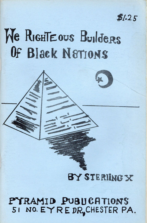 We Righteous Builders of Black Nations. STERLING X.