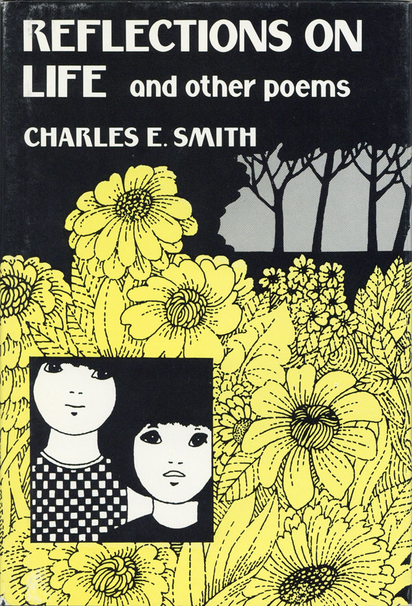 Reflections on Life and Other Poems. Charles E. SMITH.