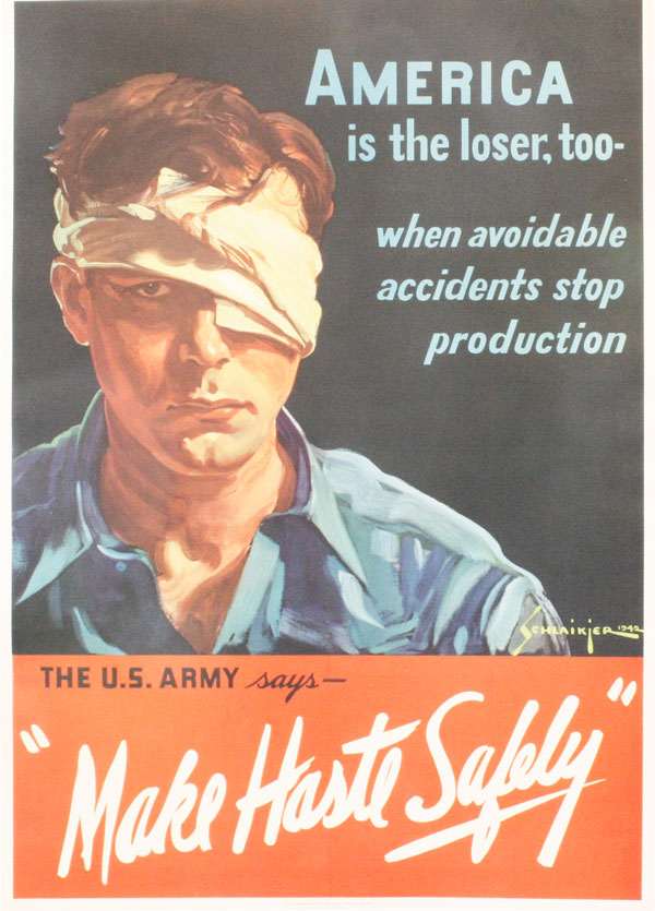 """Poster: """"AMERICA is the loser, too - when avoidable accidents stop production / The U.S. Army says - """"Make Haste Safely."""" SCHLAIKJER, artist, Jes Wilhelm."""