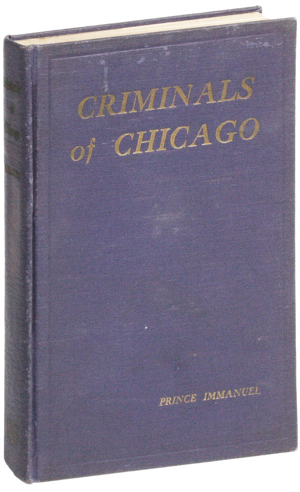 Criminals of Chicago. CRIME, THE UNDERWORLD, pseud Eleasar Issac Goldreich?