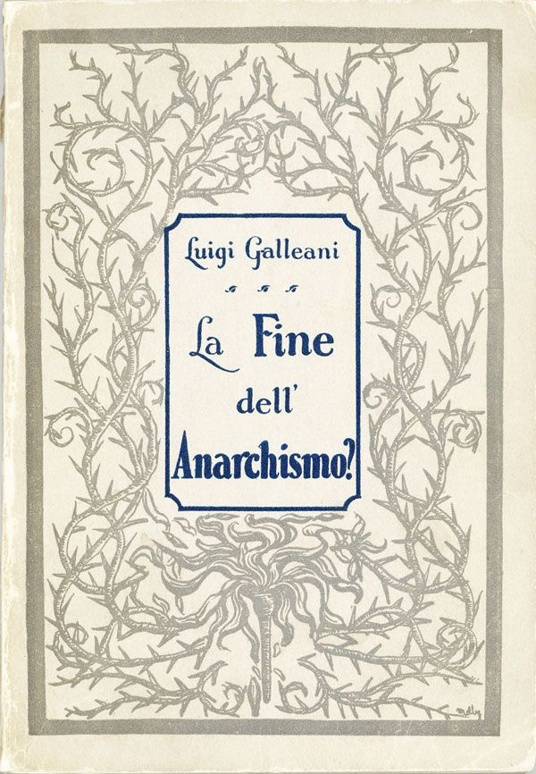 La Fine dell'Anarchismo? ANARCHISTS, I W. W.