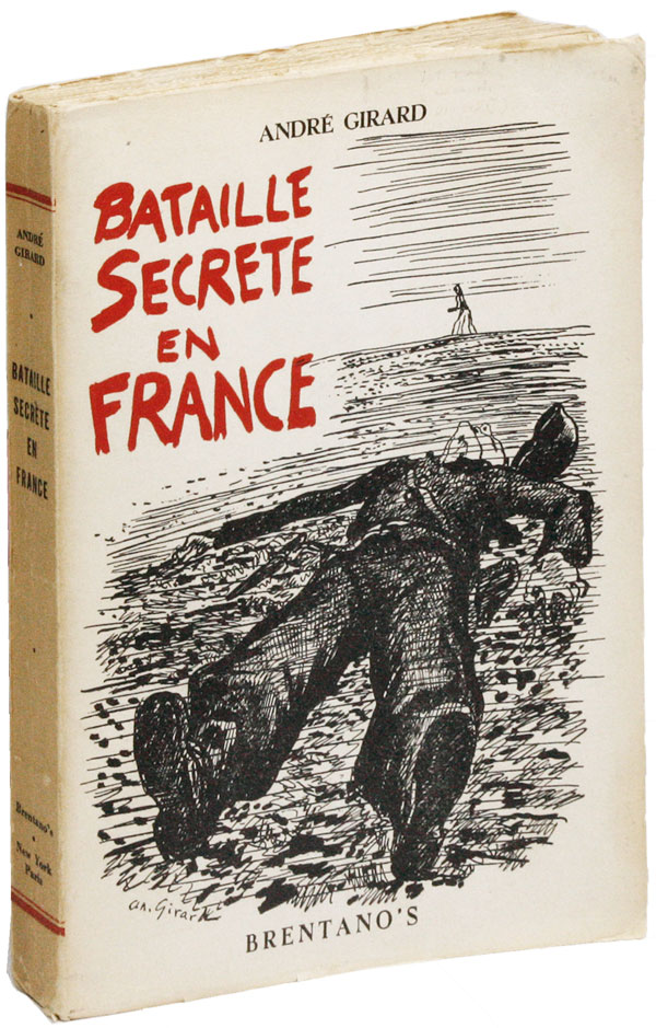 Bataille Secrète en France. 167 dessins de l'auteur [TOGETHER WITH] Original pencil and ink cover maquette and one additional pencil and ink illustration, the latter signed. André GIRARD.
