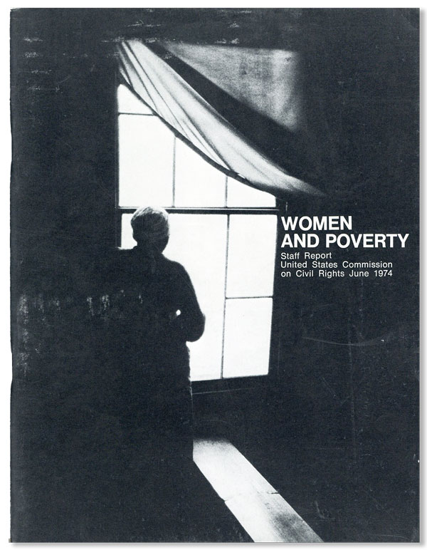 Women and Poverty: Staff Report. UNITED STATES COMMISSION ON CIVIL RIGHTS.