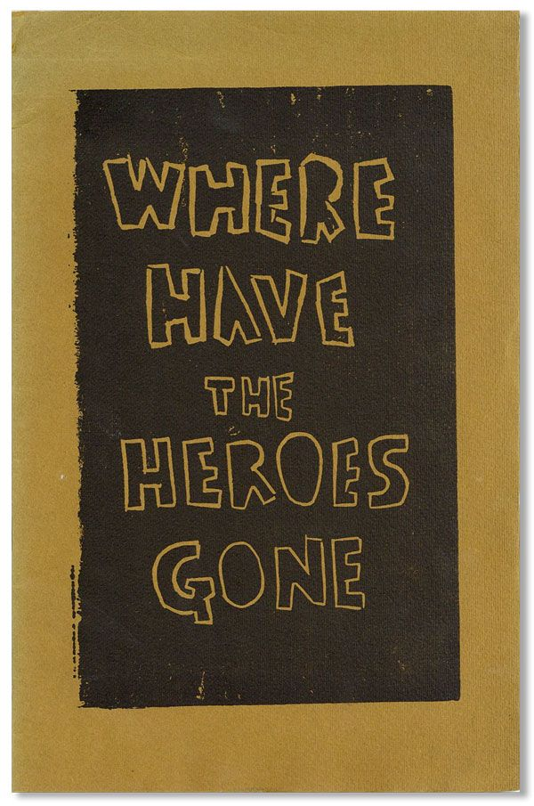 Where Have the Heroes Gone (Inscribed). Ted GRIEDER.