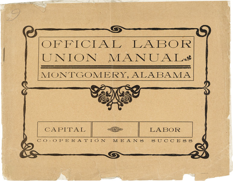 Official Labor Union Manual of Montgomery, Alabama. Containing a Full Description Union Labor, Child Labor, Scab, Etc. LABOR UNIONS, ALABAMA.