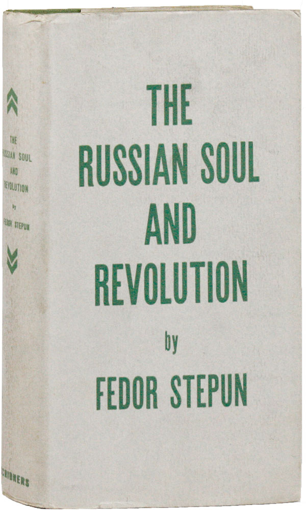 The Russian Soul and Revolution. Fedor STEPUN, trans Erminie Huntress.