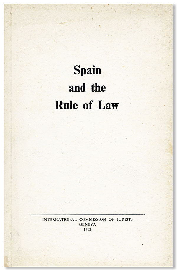 Spain and the Rule of Law. INTERNATIONAL COMMISSION OF JURISTS.