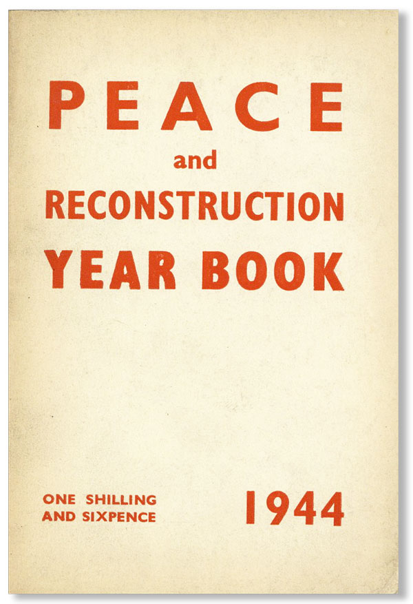 Peace and Reconstruction Year Book 1944. NATIONAL PEACE COUNCIL.