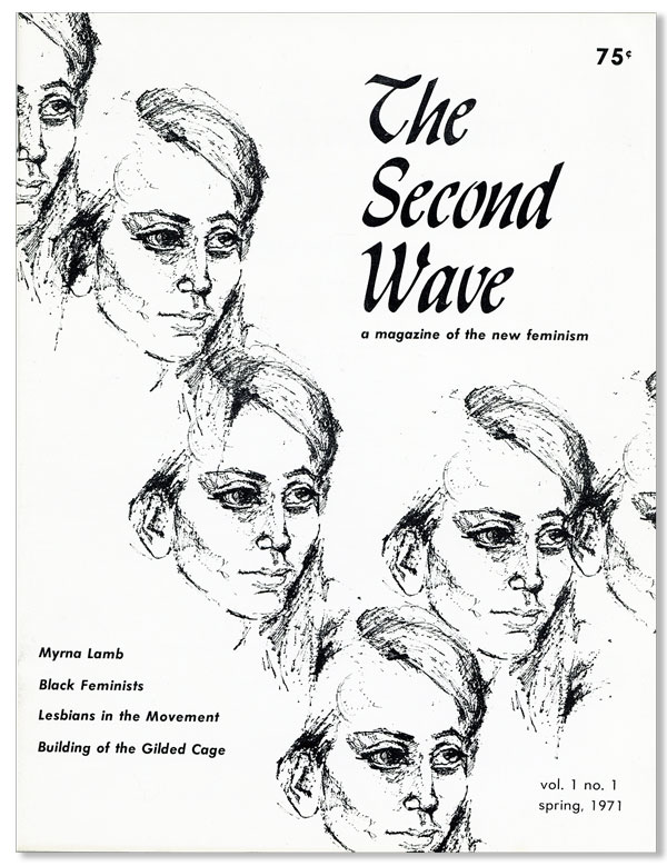 The Second Wave: A Magazine of the New Feminist - Unbroken Run of 6 Issues. AUTHORS.