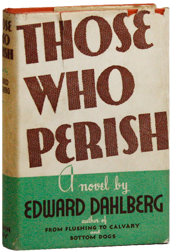 Those Who Perish. Edward DAHLBERG.