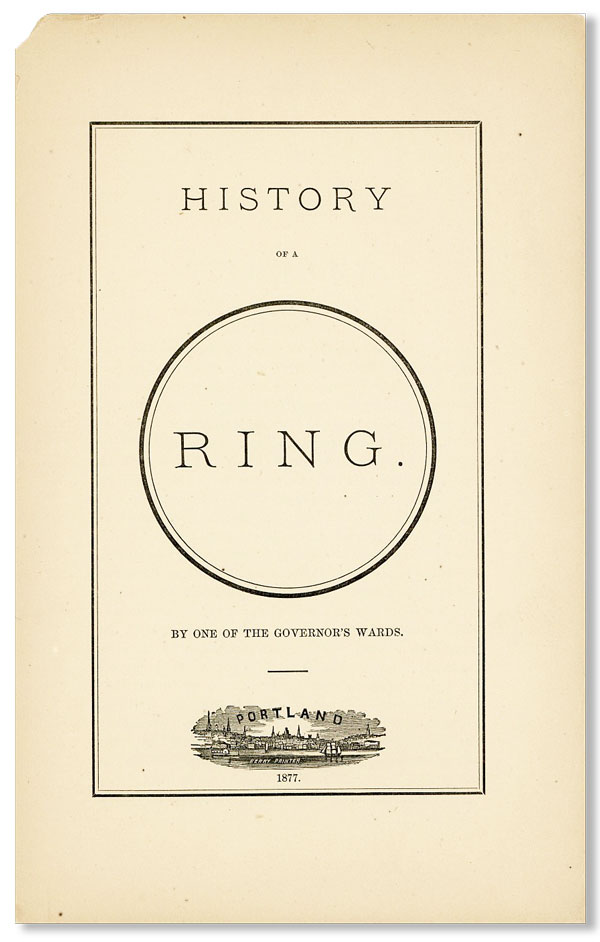 """History of a Ring [cover title]. """"BY ONE OF THE GOVERNOR'S WARDS"""""""