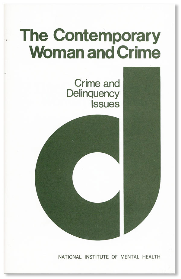 The Contemporary Woman and Crime. Rita James SIMON.
