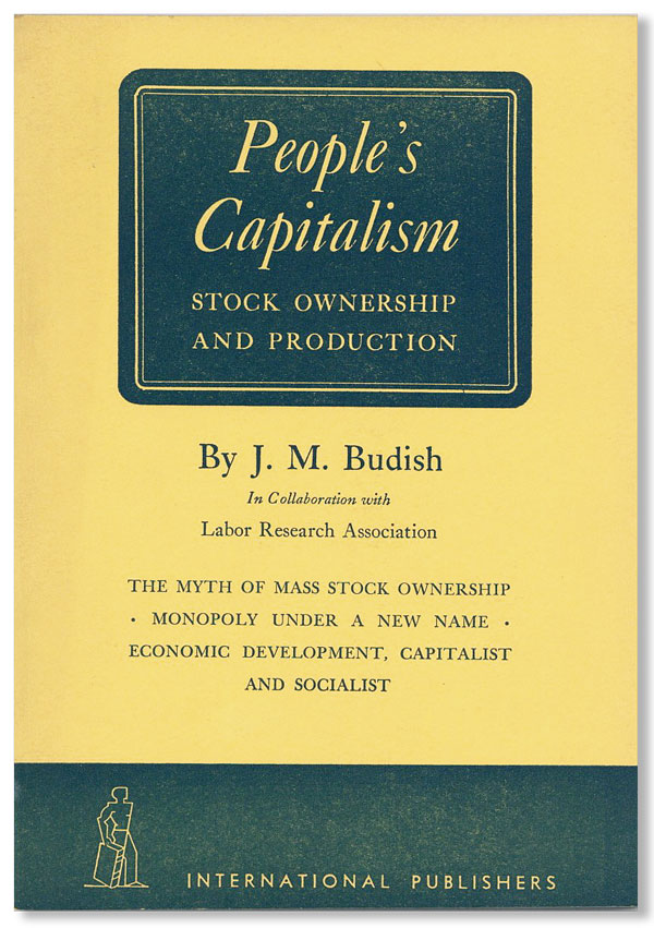 People's Capitalism: Stock Ownership and Production. J. M. BUDISH.