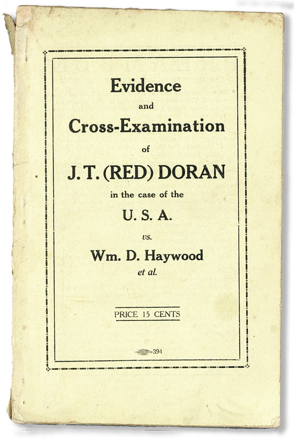 Evidence and Cross-Examination of J.T. (Red) Doran in the case of the U.S.A. vs. Wm. D. Haywood et al. J. T. DORAN, Red.