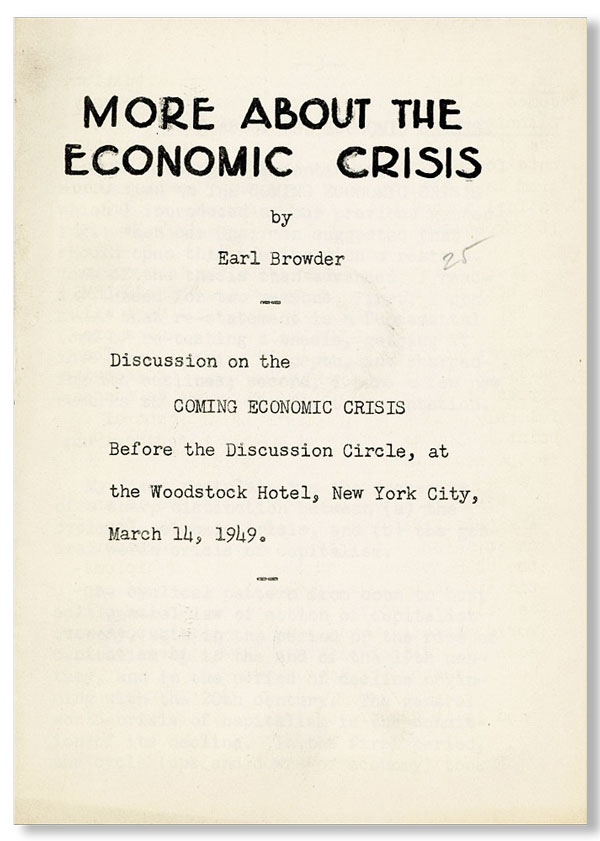 More About the Economic Crisis [...] Discussion on the coming economic crisis before the Discussion Circle, at the Woodstock Hotel, New York City, March 14, 1949. Earl BROWDER.