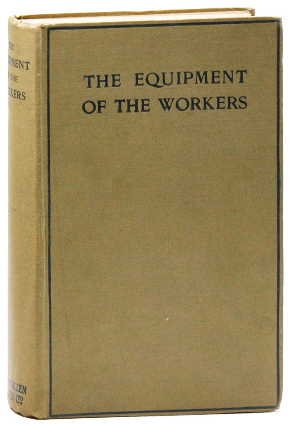 The Equipment of the Workers. An Enquiry by the St. Philips Settlement Education and Economics Research Society into the adequacy of the adult manual workers for the discharge of their responsibilities as head of households, producers and citizens. Arthur James FREEMAN, ST. PHILIP'S SETTLEMENT EDUCATION, ECONOMICS RESEARCH SOCIETY.