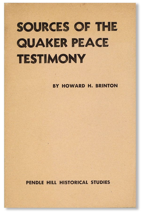Sources of the Quaker Peace Testimony. Howard H. BRINTON.