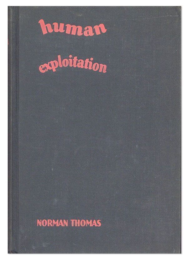 Human Exploitation in the United States. Norman THOMAS.