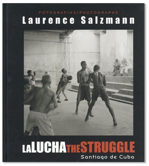 La Lucha / The Struggle. Laurence SALZMANN, Luis el Estudiante, photographs, paintings.