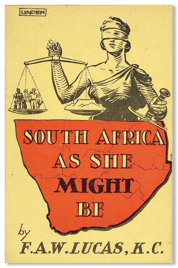 South Africa As She Might Be: Work, Food, Freedom For All - Always. F. A. W. LUCAS, Frank Archibald William.