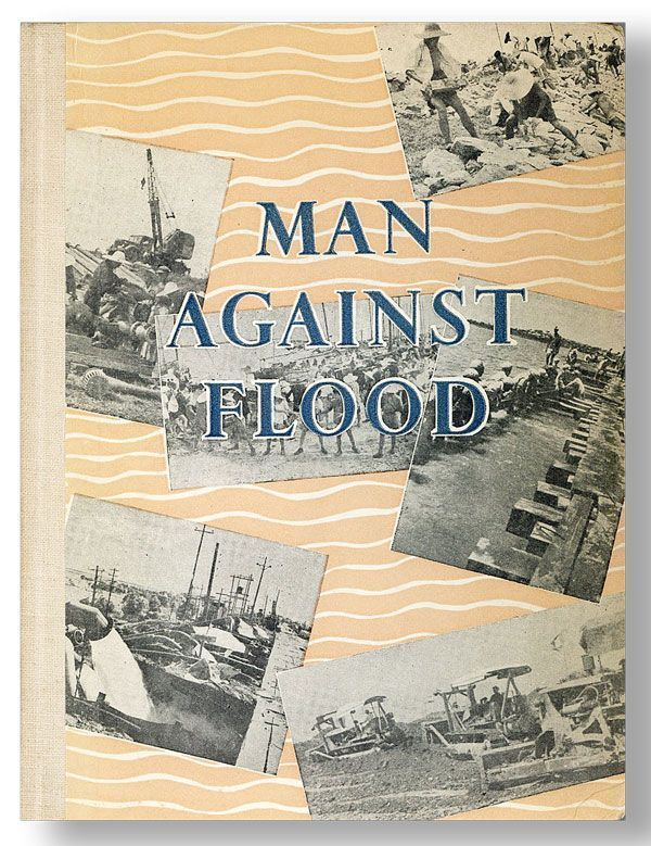 Man Against Flood: A Story of the 1954 Flood on the Yangtse and of the Reconstruction that Followed It. Rewi ALLEY.