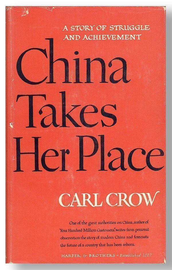 China Takes Her Place. Carl CROW.