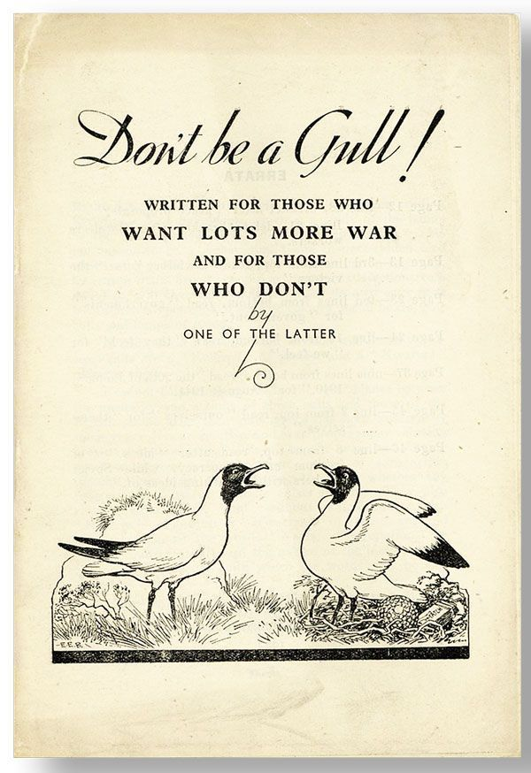 Don't Be a Gull! Written for those who want lots more war and for those who don't, by one of the latter [cover title]. ANONYMOUS.