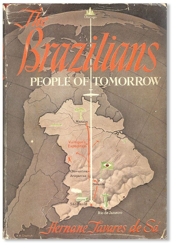 The Brazilians, People of Tomorrow. Hernane TAVARES DE SÁ, R M. Chapin Jr.