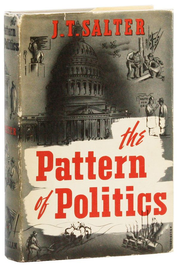 The Pattern of Politics: The Folkways of a Democratic People (Presentation Copy to August Derleth). J. T. SALTER.