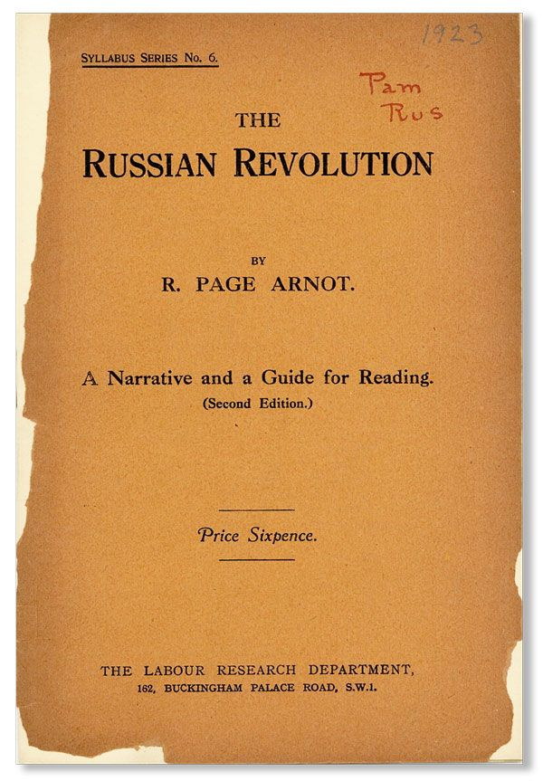 The Russian Revolution [...] A Narrative and a Guide for Reading. R. Page ARNOT.